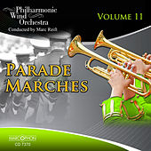 Parade Marches Volume 11 by Philharmonic Wind Orchestra Marc Reift