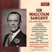 Strauss Ii: Artist's Life, Wine, Women and Song - Chopin: Les Sylphides - Rossini: William Tell - Rossini/Respighi: La Boutique Fantasque - Schubert: Rosamunde by Sir Malcolm Sargent