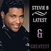 Latest & Greatest by Stevie B