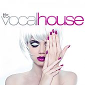 It's Vocal House by Various Artists
