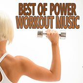Best of Power Workout Music by Various Artists