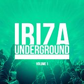 Ibiza Underground, Vol. 1 by Various Artists