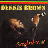 Greatest Hits by Dennis Brown