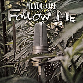 Follow Me by Mendo Dope