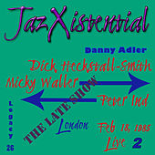 Jaz Xistential Legacy: Pt. 26, Vol. 2 by Danny Adler
