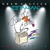 Zetaman Improvizeta by Drew Tretick