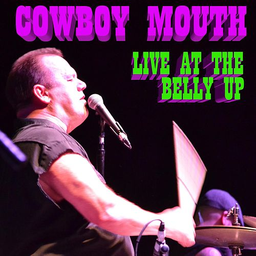 Live at the Belly Up by Cowboy Mouth