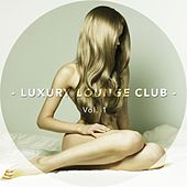 Luxury Lounge Club, Vol. 1 by Various Artists