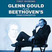 Finest Recordings - Glenn Gould Plays Beethoven's Piano Concertos von Glenn Gould