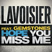 Hope You Miss Me (feat. Gemstones) by Lavoisier