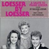 Loesser by Loesser by Jo Sullivan Loesser