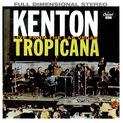 At the Las Vegas Tropicana by Stan Kenton