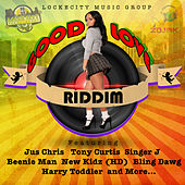 Good Love Riddim von Various Artists