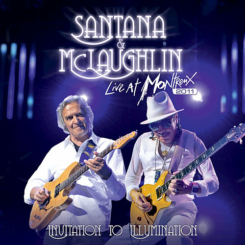 Live At Montreux 2011: Invitation To Illumination by Santana