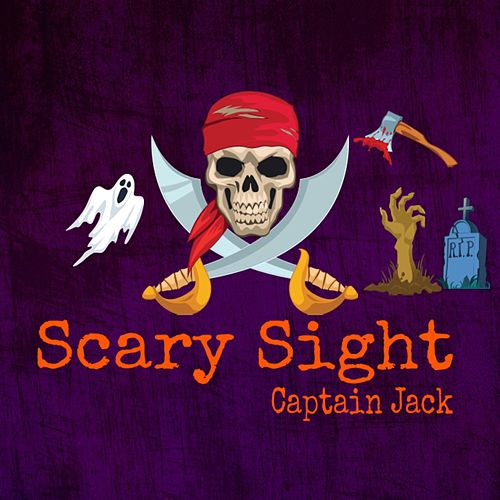 Scary Sight by Captain Jack