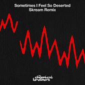 Sometimes I Feel So Deserted by The Chemical Brothers