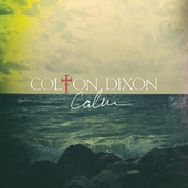 Calm by Colton Dixon