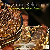 Classical Selection - Mozart: Symphony No. 18, K. 130 by Various Artists