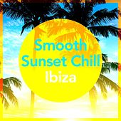 Smooth Sunset Chill Ibiza by Various Artists