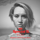 You (Delighters & Denny & Gyari Remix) by Special D