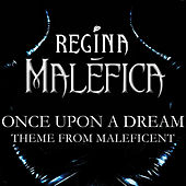 Maléfica (Once Upon A Dream) [Portuguese Theme From Maleficent] by Regina
