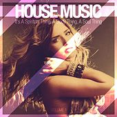 House Music - It's a Spiritual Thing, a Body Thing, a Soul Thing, Vol. 1 by Various Artists