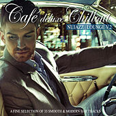Café Deluxe Chillout Nu Jazz Lounge, Vol. 2 (A Fine Selection of 33 Smooth & Modern Bar Tracks) by Various Artists