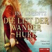 Die List der Wanderhure (Ungekürzt) von Iny Lorentz