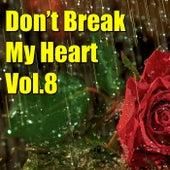 Don't Brake My Heart, Vol.8 von Various Artists