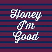 Honey Im Good by Once Jamison