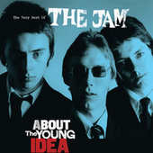 About The Young Idea: The Very Best Of The Jam by The Jam