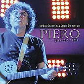 Todavía No Hicimos Lo Mejor (Gira 2015/2016) by Piero