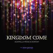 Kingdom Come by The ZOE Group