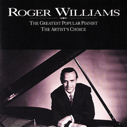 The Greatest Popular Pianist by Roger Williams