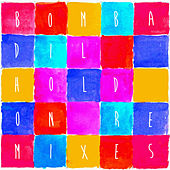 Hold On (Remixes) by Bombadil