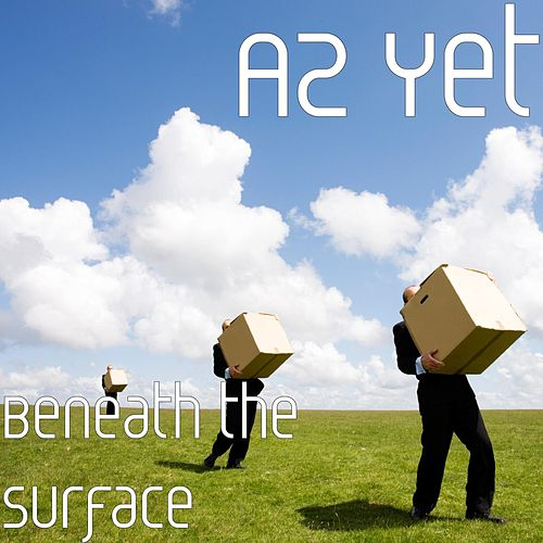 Beneath the Surface by Az Yet