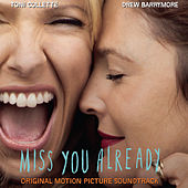 Miss You Already (Original Motion Picture Soundtrack) von Various Artists