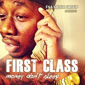 Money Don't Sleep by First Class