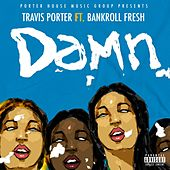 Damn (feat. Bankroll Fresh) by Travis Porter
