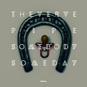Somebody Someday - Single by The Verve Pipe