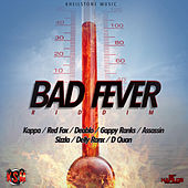 Bad Fever Riddim by Various Artists