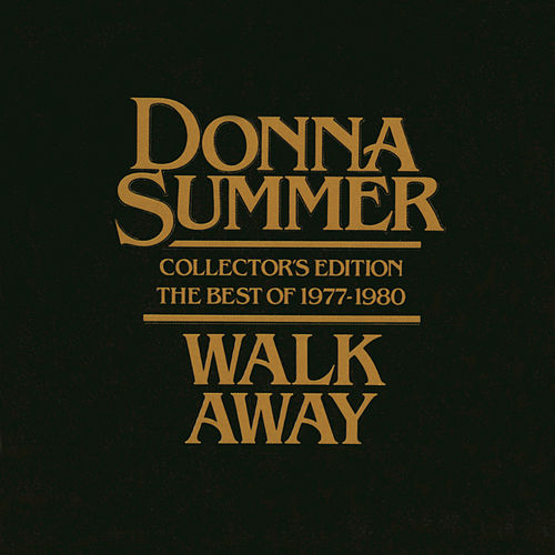 Walk Away: The Best of Donna Summer (1977-1980) by Donna Summer