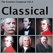 The Greatest Composer Vol. 3, Classical by Various Artists