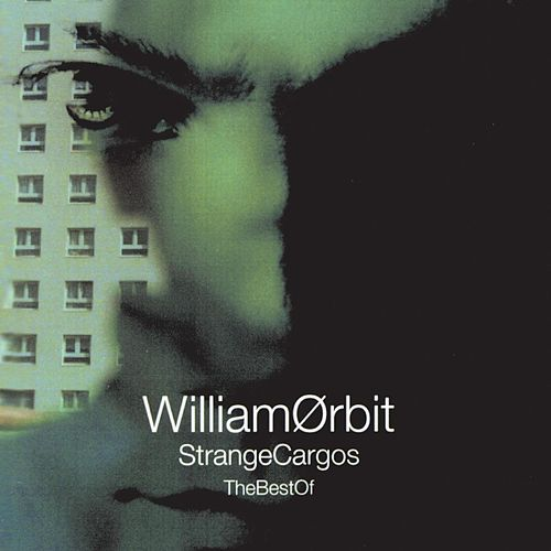 The Best Of Strange Cargo von William Orbit
