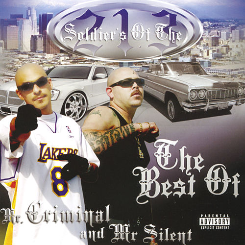 Soldier's Of The 213: The Best of Mr. Criminal and Mr. Silent by Mr. Criminal
