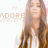 Adore (Acoustic) by Jasmine Thompson
