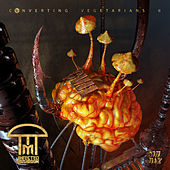 Converting Vegetarians II by Infected Mushroom