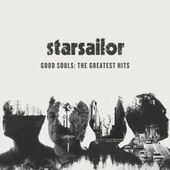 Good Souls: The Greatest Hits von Starsailor