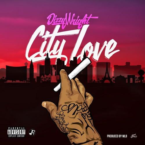 City Love by Dizzy Wright