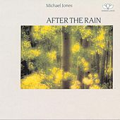After The Rain by Michael Jones